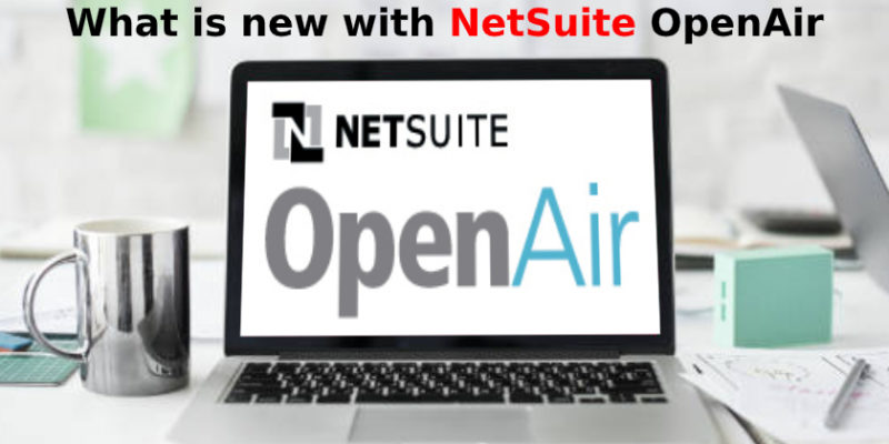What is new with NetSuite OpenAir